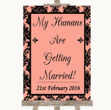 Coral Damask My Humans Are Getting Married Customised Wedding Sign
