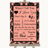 Coral Damask When I Tell You I Love You Customised Wedding Sign