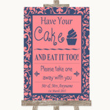 Coral Pink & Blue Have Your Cake & Eat It Too Customised Wedding Sign
