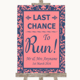 Coral Pink & Blue Last Chance To Run Customised Wedding Sign