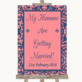 Coral Pink & Blue My Humans Are Getting Married Customised Wedding Sign
