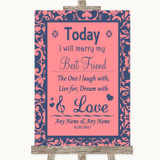 Coral Pink & Blue Today I Marry My Best Friend Customised Wedding Sign