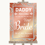 Coral Pink Daddy Here Comes Your Bride Customised Wedding Sign