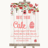 Coral Rustic Wood Have Your Cake & Eat It Too Customised Wedding Sign