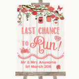 Coral Rustic Wood Last Chance To Run Customised Wedding Sign