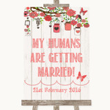 Coral Rustic Wood My Humans Are Getting Married Customised Wedding Sign