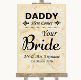 Cream Roses Daddy Here Comes Your Bride Customised Wedding Sign