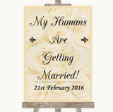 Cream Roses My Humans Are Getting Married Customised Wedding Sign