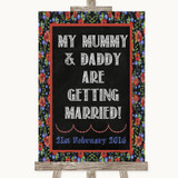 Floral Chalk Mummy Daddy Getting Married Customised Wedding Sign