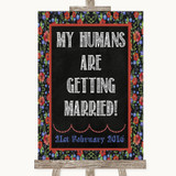Floral Chalk My Humans Are Getting Married Customised Wedding Sign