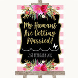 Gold & Pink Stripes My Humans Are Getting Married Customised Wedding Sign
