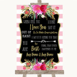 Gold & Pink Stripes When I Tell You I Love You Customised Wedding Sign