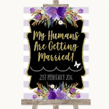 Gold & Purple Stripes My Humans Are Getting Married Customised Wedding Sign