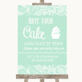 Green Burlap & Lace Have Your Cake & Eat It Too Customised Wedding Sign