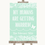 Green Burlap & Lace My Humans Are Getting Married Customised Wedding Sign