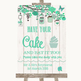 Green Rustic Wood Have Your Cake & Eat It Too Customised Wedding Sign