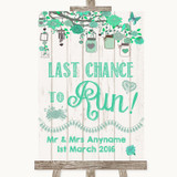 Green Rustic Wood Last Chance To Run Customised Wedding Sign