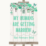 Green Rustic Wood My Humans Are Getting Married Customised Wedding Sign