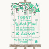 Green Rustic Wood Today I Marry My Best Friend Customised Wedding Sign