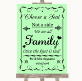 Green Choose A Seat We Are All Family Customised Wedding Sign