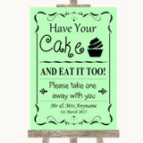 Green Have Your Cake & Eat It Too Customised Wedding Sign