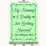 Green Mummy Daddy Getting Married Customised Wedding Sign