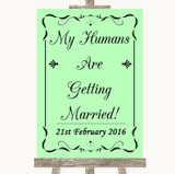 Green My Humans Are Getting Married Customised Wedding Sign