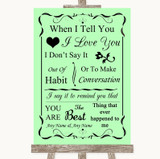 Green When I Tell You I Love You Customised Wedding Sign