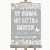 Grey Burlap & Lace My Humans Are Getting Married Customised Wedding Sign