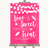 Hot Fuchsia Pink Lights Love Is Sweet Take A Treat Candy Buffet Wedding Sign