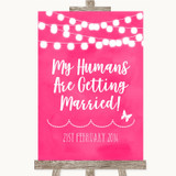 Hot Fuchsia Pink Watercolour Lights My Humans Are Getting Married Wedding Sign