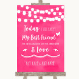 Hot Fuchsia Pink Watercolour Lights Today I Marry My Best Friend Wedding Sign