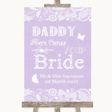 Lilac Burlap & Lace Daddy Here Comes Your Bride Customised Wedding Sign