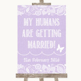 Lilac Burlap & Lace My Humans Are Getting Married Customised Wedding Sign