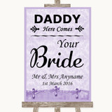 Lilac Shabby Chic Daddy Here Comes Your Bride Customised Wedding Sign