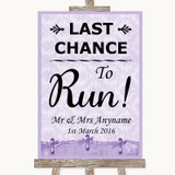 Lilac Shabby Chic Last Chance To Run Customised Wedding Sign