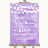 Lilac Watercolour Lights Today I Marry My Best Friend Customised Wedding Sign