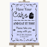 Lilac Have Your Cake & Eat It Too Customised Wedding Sign