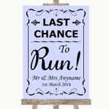 Lilac Last Chance To Run Customised Wedding Sign