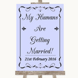 Lilac My Humans Are Getting Married Customised Wedding Sign