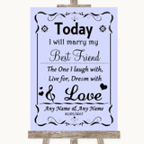 Lilac Today I Marry My Best Friend Customised Wedding Sign