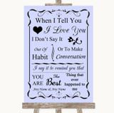 Lilac When I Tell You I Love You Customised Wedding Sign