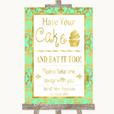Mint Green & Gold Have Your Cake & Eat It Too Customised Wedding Sign