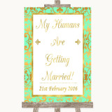 Mint Green & Gold My Humans Are Getting Married Customised Wedding Sign