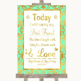 Mint Green & Gold Today I Marry My Best Friend Customised Wedding Sign