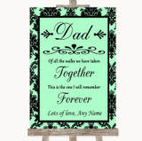 Mint Green Damask Dad Walk Down The Aisle Customised Wedding Sign