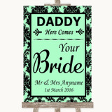 Mint Green Damask Daddy Here Comes Your Bride Customised Wedding Sign