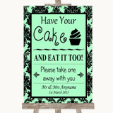 Mint Green Damask Have Your Cake & Eat It Too Customised Wedding Sign