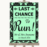 Mint Green Damask Last Chance To Run Customised Wedding Sign