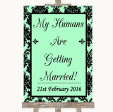 Mint Green Damask My Humans Are Getting Married Customised Wedding Sign